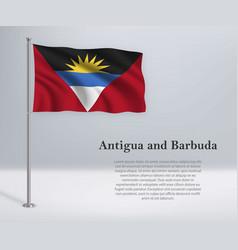 Waving flag antigua and barbuda on flagpole vector