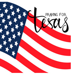 praying for texas vector image vector image