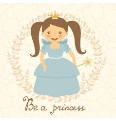 Be a princess card vector image vector image