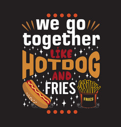 hotdog quote and saying good for print design vector image