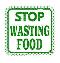 stop wasting food grunge rubber stamp vector image
