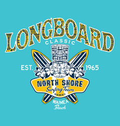 North shore hawaii longboard classic surfing team vector