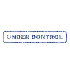 under control textile stamp vector image