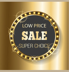 low price sale super choice in market gold banner vector image