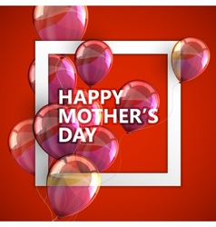 Happy Mothers Day label with balloons vector image