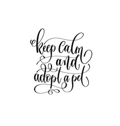 keep calm and adopt a pet - hand lettering vector image