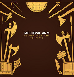 Medieval cold steel arms frame vector