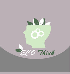 Think green ecology concept of human with leaf on vector