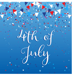 4th july background with flags and confetti vector