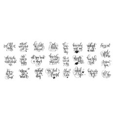 set 25 hand lettering positive quote about cat vector image
