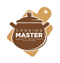 Cooking master class emblem with big saucepan and vector