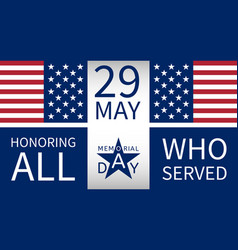 memorial day 29 may honoring all who served vector image