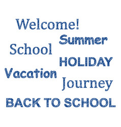 words drawn by pen school vacation summer vector image