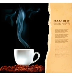 background with cup coffee and old ripped paper vector image