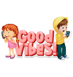 Font design for word good vibes with happy kids vector