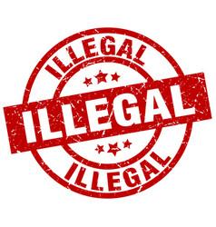 Illegal round red grunge stamp vector