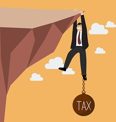 Businessman try hard to hold on the cliff with tax vector image vector image