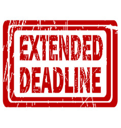 extended deadline rubber stamp vector image