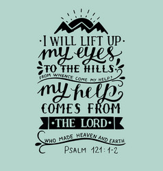 Hand lettering with bible verse i will lift up my vector