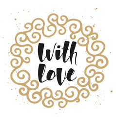with love in golden frame modern ink brush vector image