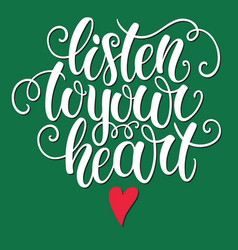 listen to your heart hand lettering doodle vector image