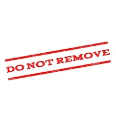 Do Not Remove Watermark Stamp vector