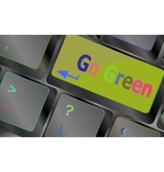 A keyboard with a key reading Go Green vector