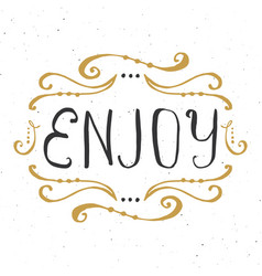 enjoy lettering handwritten sign hand drawn vector image