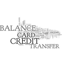 when credit card balance transfer is for you text vector image vector image