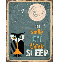 Retro metal sign I cant smile hope think sleep vector image