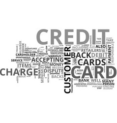 when credit cards are disputed text word cloud vector image