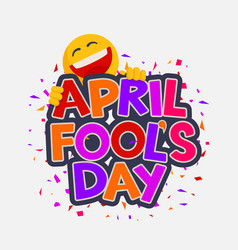 april fools day with laughing smiley vector image vector image