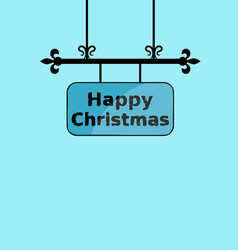 Grunge happy christmas on wrought iron sign board vector