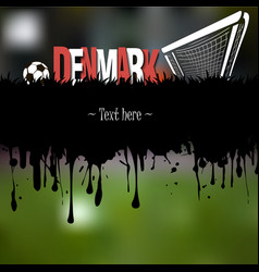 Grunge banner denmark with a soccer ball and gate vector