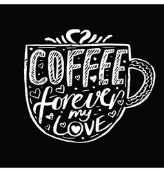 Hand drawn vintage quote for coffee themedCoffee vector
