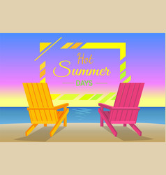 hot summer days poster with sunbeds on beach frame vector image