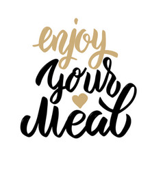 enjoy your meal hand drawn lettering phrase vector image vector image