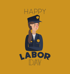 happy labor day card with woman police vector image