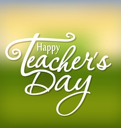 Happy Teachers Day greeting card Teachers Day vector