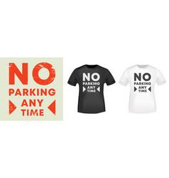 no parking any time road sign for vintage design t vector image