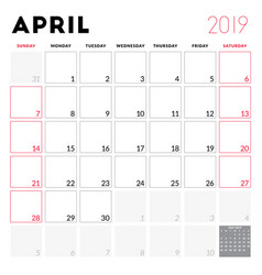 Calendar planner for april 2019 week starts on vector