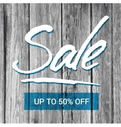 Sale banner with hand-lettering and old wood vector image vector image