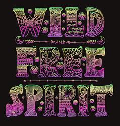 Detailed ornamental wild free spirit quote designr vector