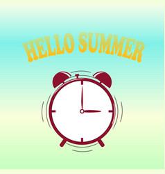 hello summer alarm time to enjoyed yourself crea vector image