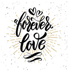 Forever love hand drawn motivation lettering quote vector
