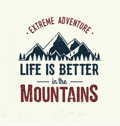Life is better in the mountains vector
