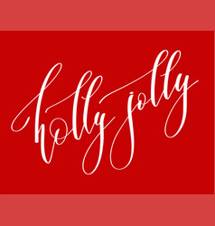 Holly jolly - hand lettering inscription text to vector