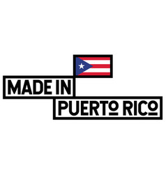 Made in puerto rico label on white vector