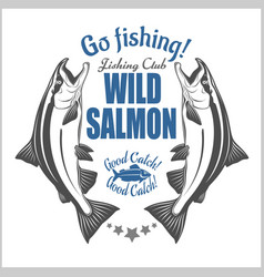 Salmon fish vintage salmon fishing emblems vector