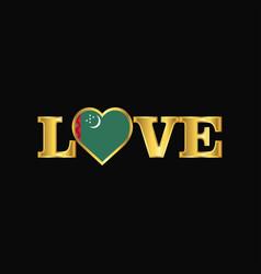 Golden love typography turkmenistan flag design vector